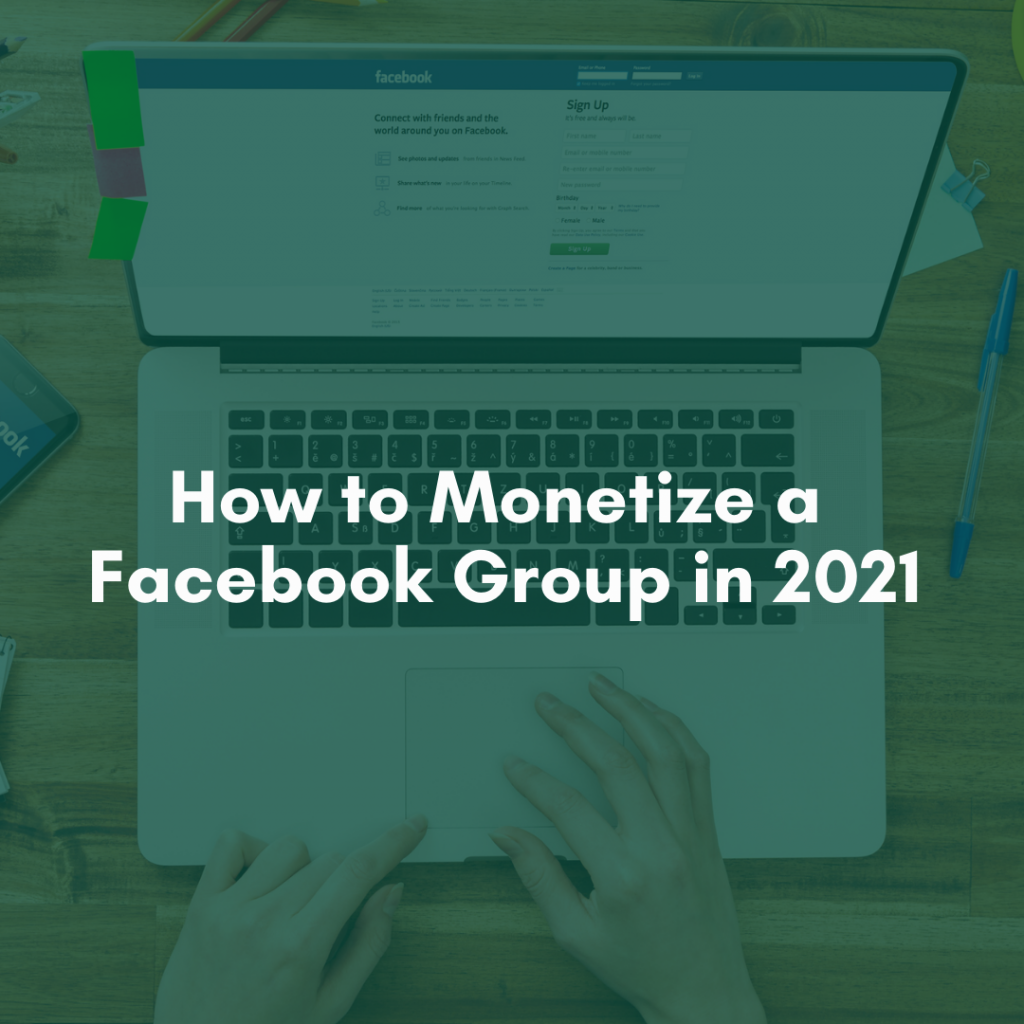 How to Monetize a Facebook Group in 2021