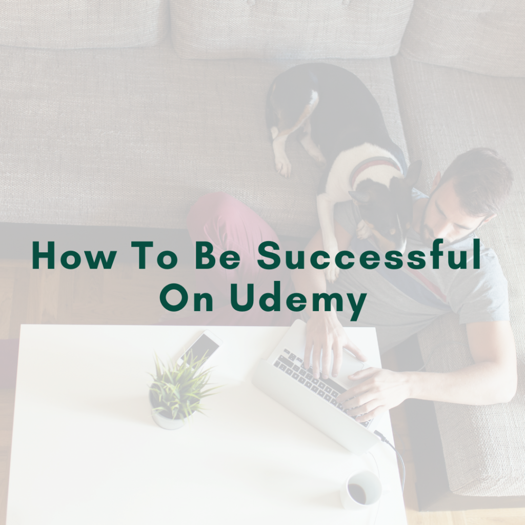 How To Be Successful On Udemy