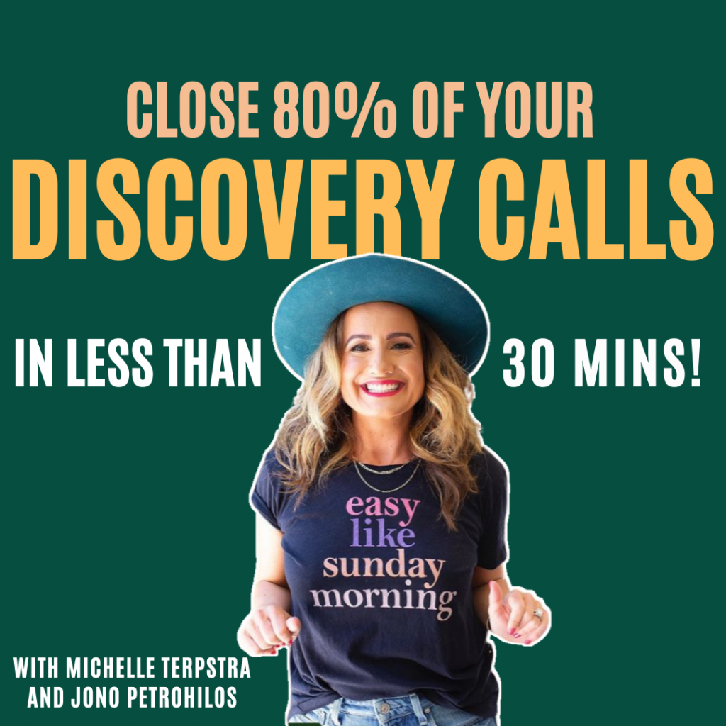 How to close 80% of your discovery calls in less than 30mins with Michelle Terpstra
