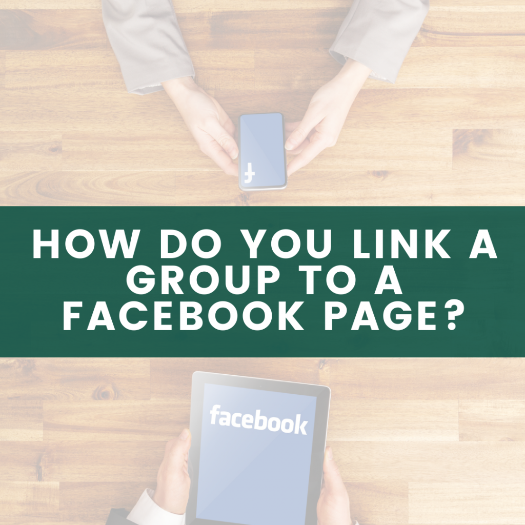 How do you link a Group to a Facebook Page?