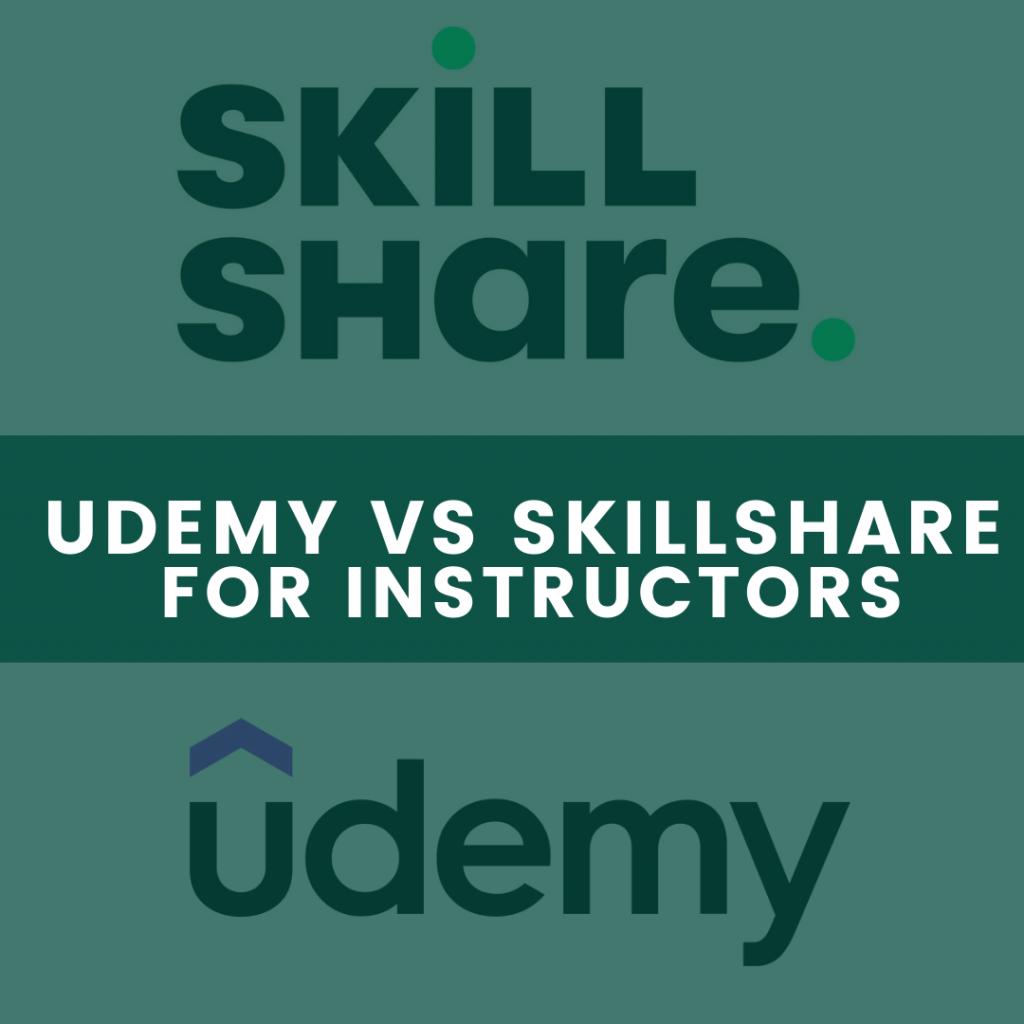 Udemy vs Skillshare for Instructors